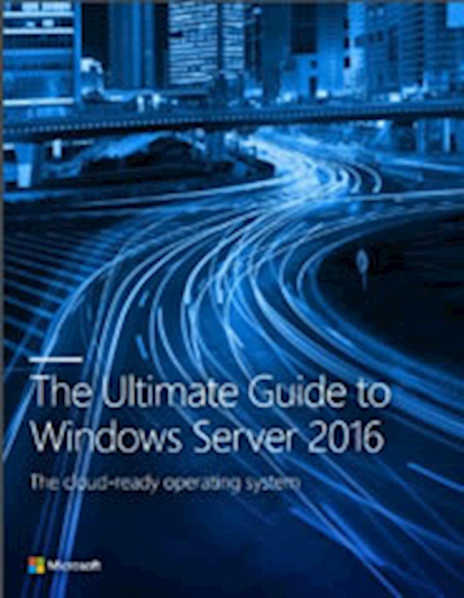 Download the Ultimate Guide to Windows Server 2016 E-book