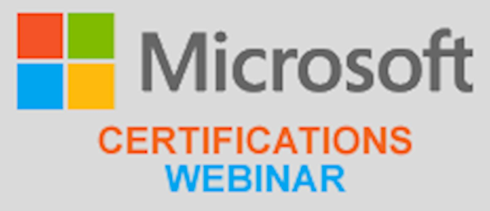 Go to Microsoft Certifications Webinar